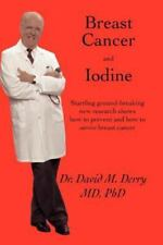Breast Cancer and Iodine: How to Prevent and How to Survive Breast Cancer (Paper