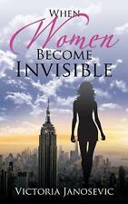 When Women Become Invisible (Paperback or Softback)
