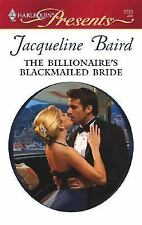 Baird, Jacqueline .. The Billionaire's Blackmailed Bride
