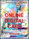 1X Cobalion GX 106/181 Pokemon Online Card TCG PTCGO Digital Card