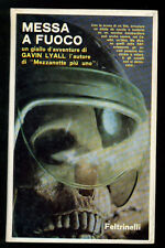 LYALL GAVIN MESSA A FUOCO FELTRINELLI 1967 IL BRIVIDO E L'AVVENTURA I° EDIZ.