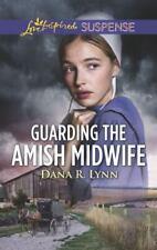 Guarding the Amish Midwife by Dana R. Lynn