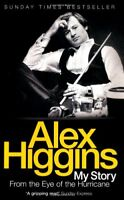 From the Eye of the Hurricane: My Story By Alex Higgins. 9780755316618