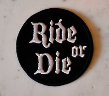 Ride or DIe IRON ON PATCH Aufnäher Parche brodé patche toppa