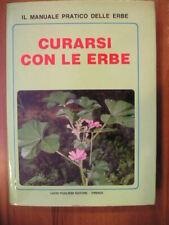CURARSI CON LE ERBE Lucio Pugliese ed 1979 il manuale pratico delle erbe piante