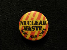 """""""NUCLEAR WASTE FADES YOUR GENES"""" VINTAGE POLITICAL BUTTON BADGE CND UK IMPORT"""