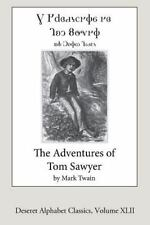 Deseret Alphabet Classics: The Adventures of Tom Sawyer (Deseret Alphabet...