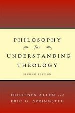 Philosophy for Understanding Theology: By Diogenes Allen, Eric O Springsted