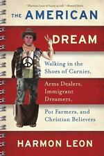 The American Dream: Walking in the Shoes of Carnies, Arms Dealers, Immigrant Dre