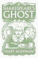 Shakespeare's Ghost by Hoffman, Mary (Paperback book, 2016)