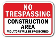 No Trespassing Construction Area Violators Will Be Prosecuted Aluminum Sign 8x12