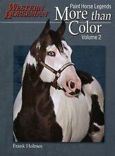 More than Color: Paint Horse Legends (Western Horseman Book) (Volume 2)