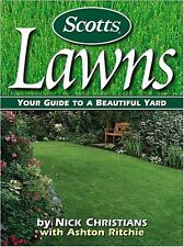 Scotts Lawns: Your Guide to a Beautiful Yard by Nick Christians, Ashton Ritchie