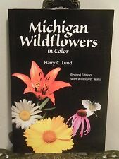 Michigan Wildflowers in Color by Harry Lund Upper UP and Lower Peninsula Flowers