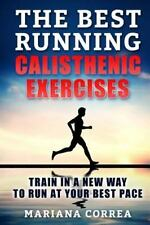 The BEST RUNNING CALISTHENIC EXERCISES : TRAIN in a NEW WAY to RUN at YOUR...