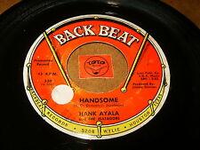 HANK AYALA & MATADORS - HANDSOME - BETTY JO  / LISTEN - DOO WOP POPCORN