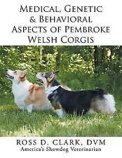 Medical, Genetic and Behavioral Risk Factors of Pembroke Welsh Corgis by D.
