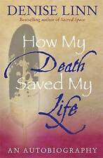 How My Death Saved My Life: And Other Stories On My Journey To Wholeness, Linn,