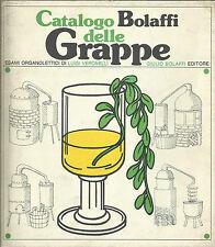 LUIGI VERONELLI _ UGO ZATTERIN _ CATALOGO BOLAFFI DELLE GRAPPE _ 1978