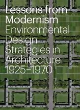 Lessons from Modernism: Environmental Design Strategies in Architecture, 1925 -
