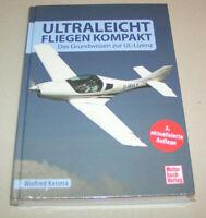 Ultraleicht Fliegen Kompakt | Das Grundwissen zur UL-Lizenz | Winfried Kassera