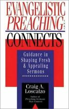 Evangelistic Preaching That Connects: Guidance in Shaping Fresh & Appealing