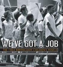 We've Got a Job : The 1963 Birmingham Children's March by Cynthia Levinson (2015