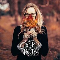 EMMA STEVENS To My Roots 2017 13-track CD album NEW/SEALED