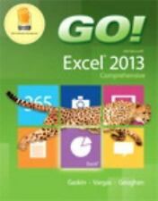 Go!: GO! with Microsoft Excel 2013 Comprehensive by Alicia Vargas, Debra Geoghan