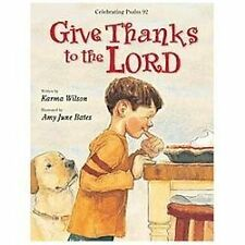 Give Thanks to the Lord (Brand New Hardcover Version) Karma Wilson