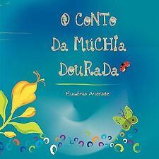 O Conto Da Múchia Dourada by Eugénia Andrade (2010, Paperback)