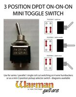 DPDT 3 position on-on-on mini toggle guitar switch, from Warman Guitars
