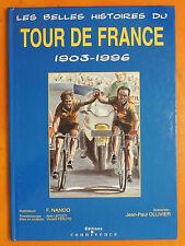 Les belles histoires du Tour de France 1903-1996.F.Nando-JP.Ollivier- Connivence