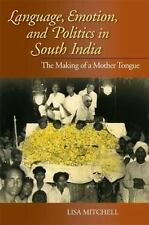 Language, Emotion, and Politics in South India: The Making of a Mother Tongue (P