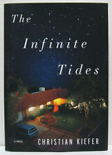 THE INFINITE TIDES by Christian Kiefer, signed 1st/1st hardback book