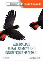 Australia's Rural, Remote and Indigenous Health, Paperback by Smith, Janie Da...
