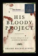 Graeme Macrae Burnet - His Bloody Project; SIGNED