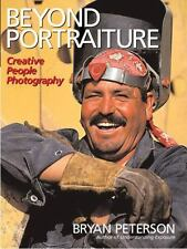 Beyond Portraiture: Creative People Photography, Peterson, Bryan, Good Book
