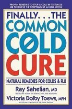 NEW - Finally...the Common Cold Cure: Natural Remedies for Colds and Flu