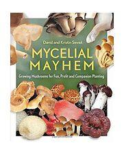 Mycelial Mayhem: Growing Mushrooms for Fun Profit and Companion... Free Shipping