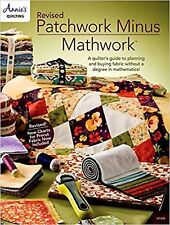 Revised Patchwork Minus Mathwork: A Quilter's Guide to Planning and ... New Book