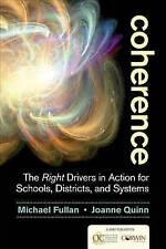 Coherence: The Right Drivers in Action for Schools, Districts, and Systems by Mi