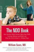 The N.D.D. Book: How Nutrition Deficit Disorder Affects Your Child's Learning,