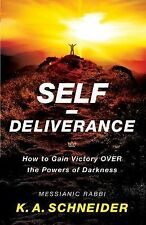 Self-Deliverance : How to Gain Victory over the Powers of Darkness by Rabbi...