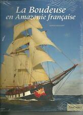 LA BOUDEUSE EN AMAZONIE FRANCAISE / VOILIER / EXPEDITION SCIENTIFIQUE / MARINE