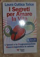 CUTTICA TALICE - I SEGRETI PER AMARE LA VITA - ED: ESSERE FELICI  + CD2006 (A12)