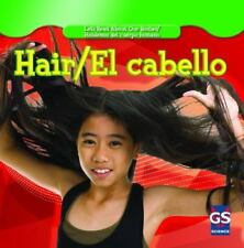 Hair / El Cabello (Let's Read About Our Bodies / Hablemos Del Cuerpo Humano)