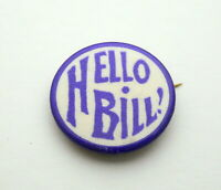 Vintage Celluloid Hello Bill 1890s Elks or William Taft Political Button Pin NOS