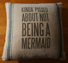 KINDA PISSED ABOUT NOT BEING A MERMAID Couch Throw Pillow Beach Home Decor NEW