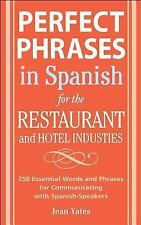 Perfect Phrases Ser.: Perfect Phrases in Spanish for the Hotel and Restaurant...